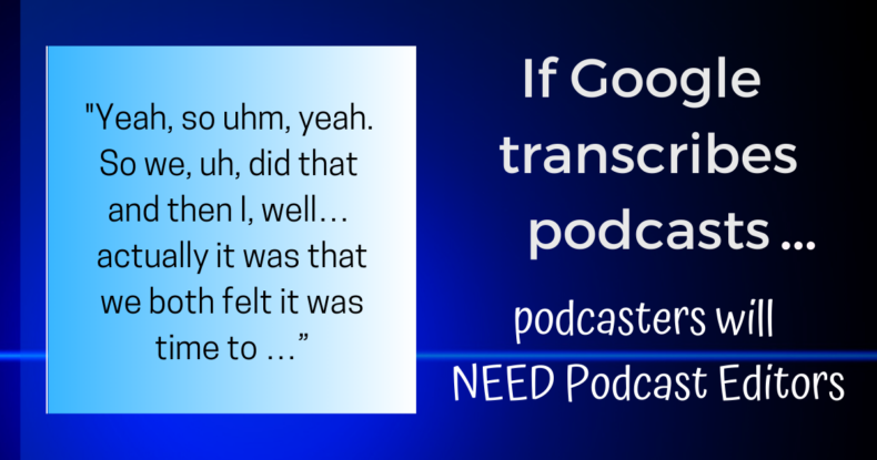 if google translates then podcasters need podcast editors