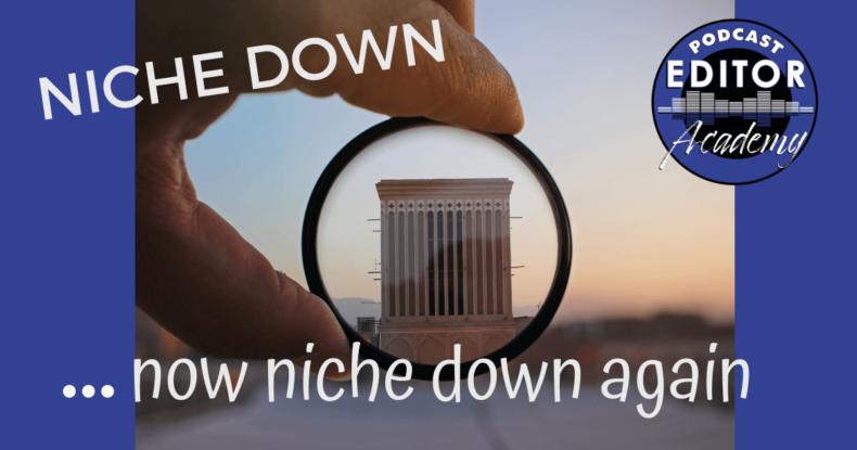 Niche down. Now niche down
